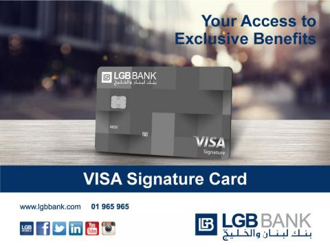 Enter a world of privileges  with the VISA Signature Card of LGB BANK s.a.l